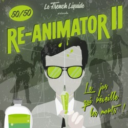 Re-Animator II - Le French Liquide